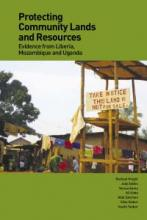 Protecting Community Lands and Resources: Evidence from Liberia, Mozambique and Uganda